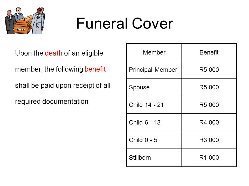Funeral Cover Upon the death of an eligible