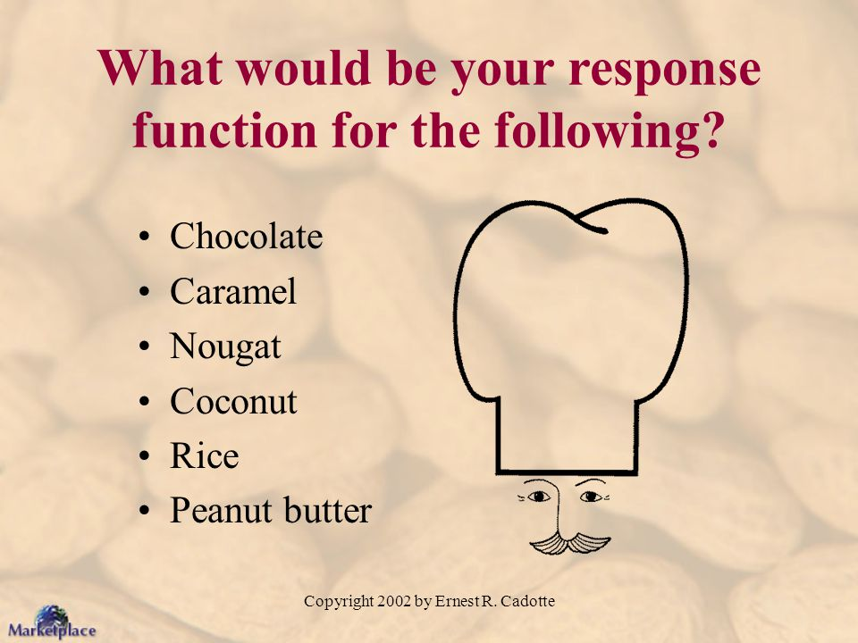 What would be your response function for the following