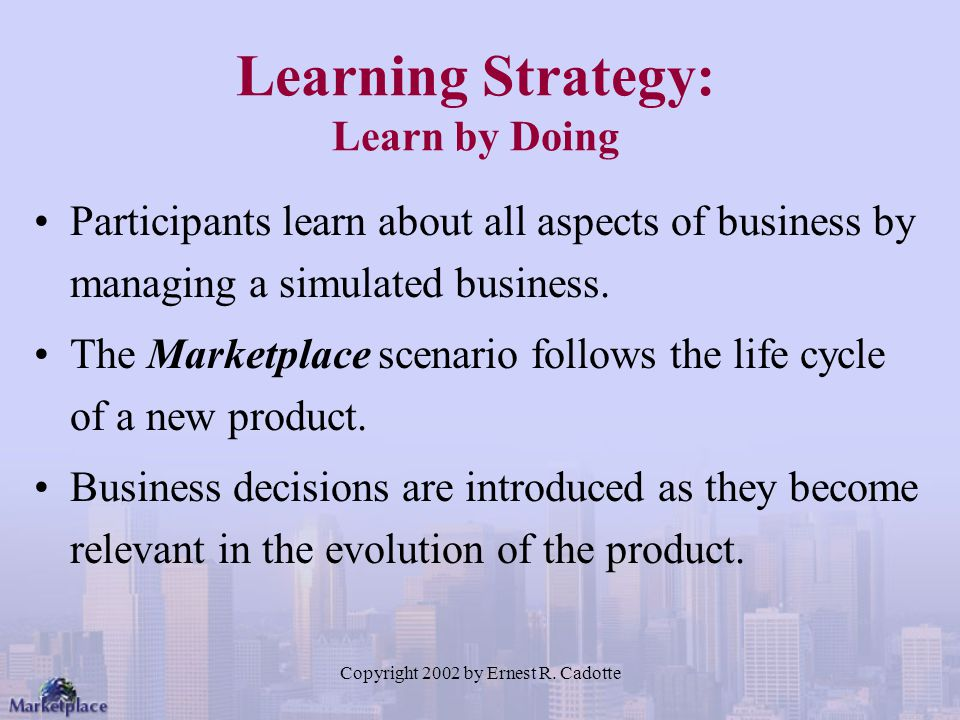 Learning Strategy: Learn by Doing