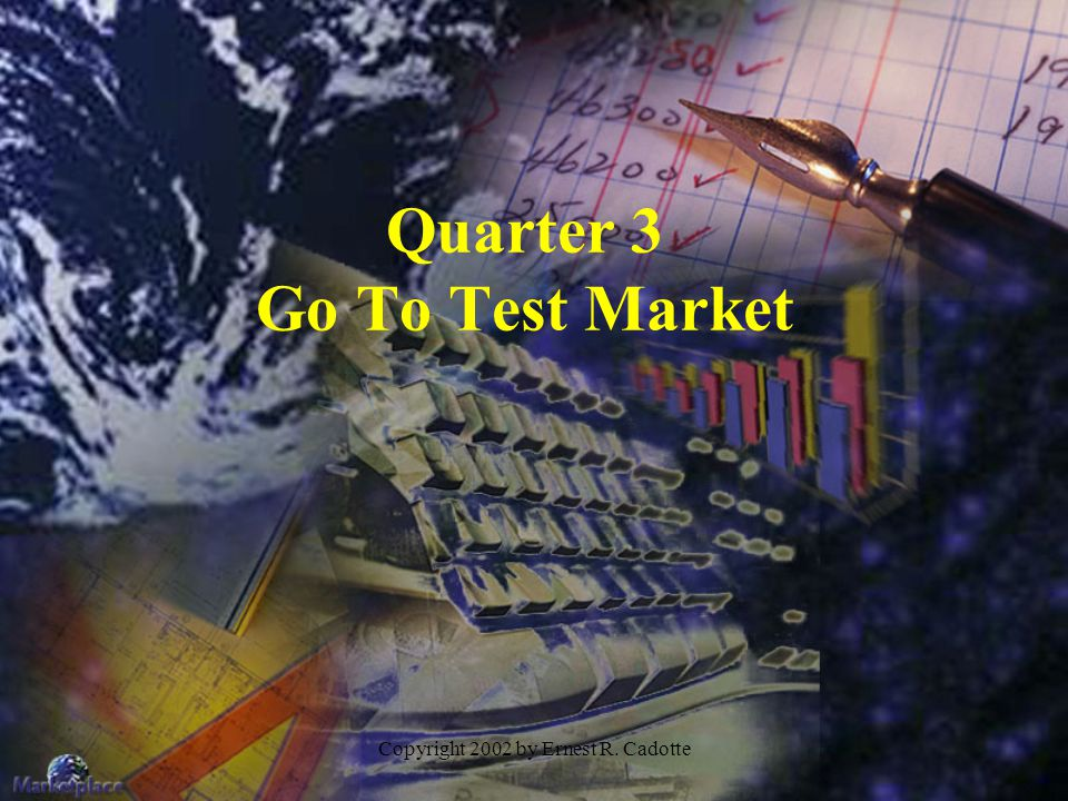 Quarter 3 Go To Test Market