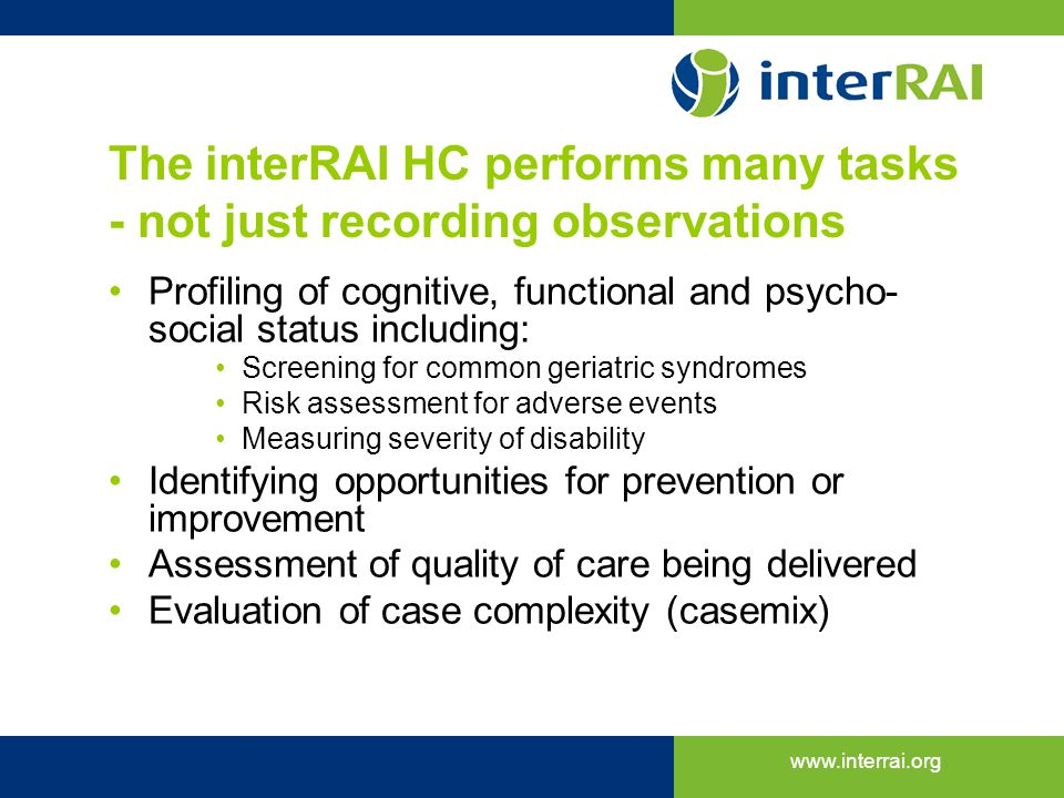 The interRAI HC performs many tasks - not just recording observations