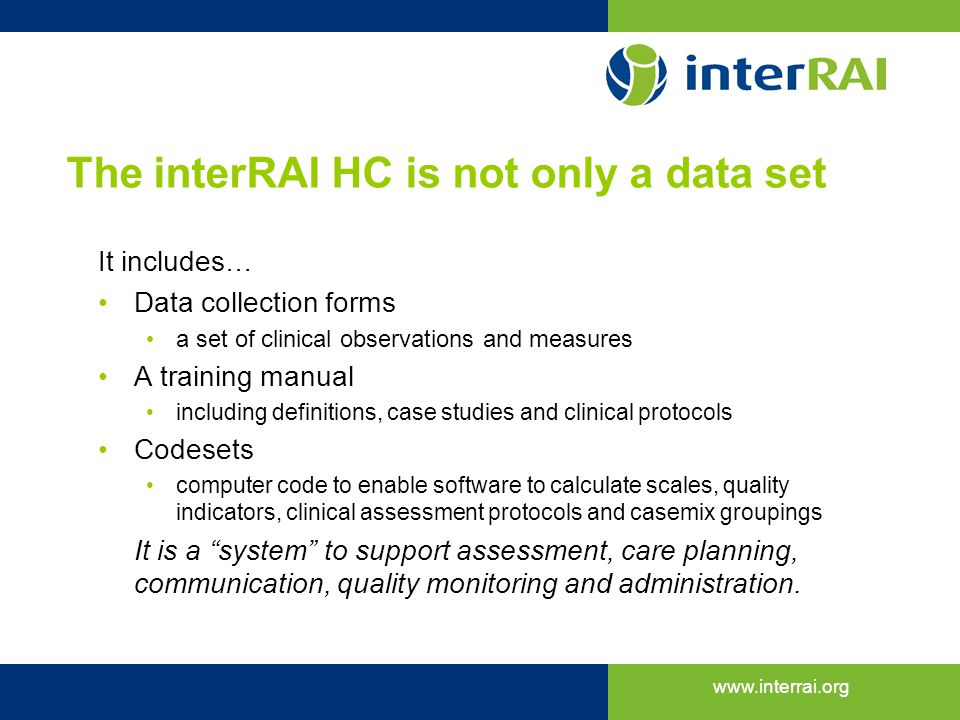 The interRAI HC is not only a data set