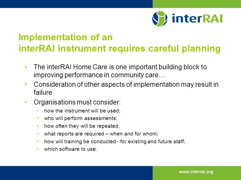 Implementation of an interRAI instrument requires careful planning