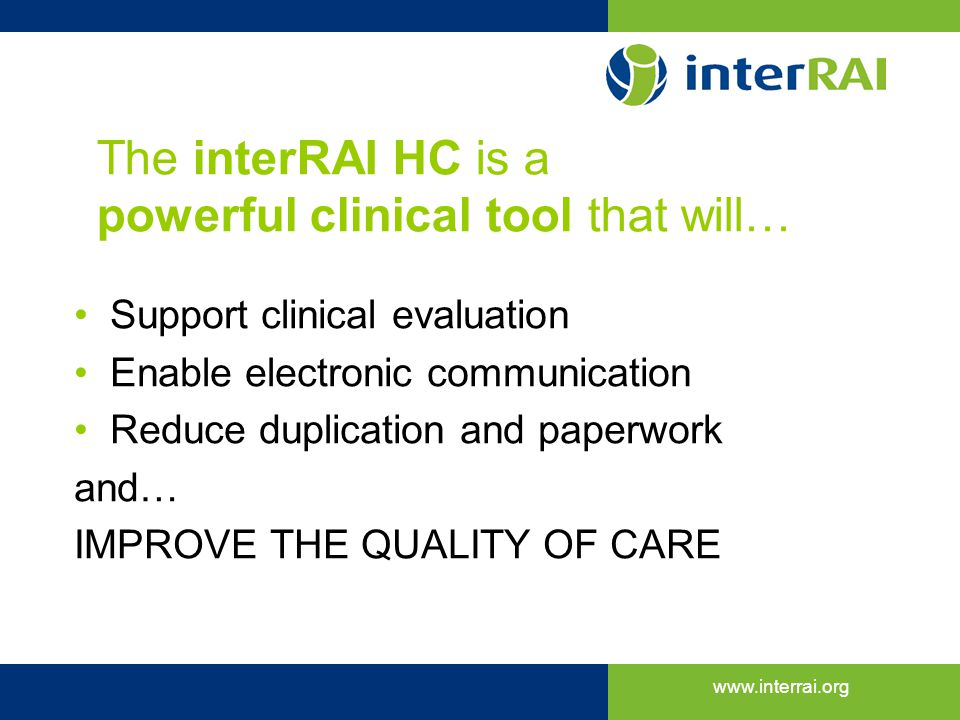 The interRAI HC is a powerful clinical tool that will…