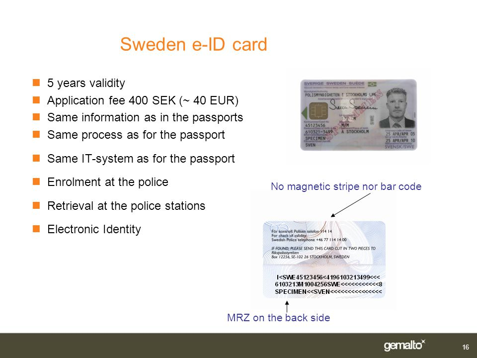 Sweden e-ID card 5 years validity Application fee 400 SEK (~ 40 EUR)