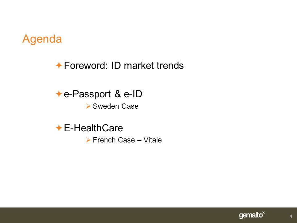 Agenda Foreword: ID market trends e-Passport & e-ID E-HealthCare