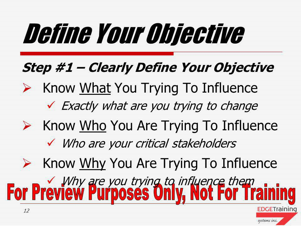 Define Your Objective Know What You Trying To Influence
