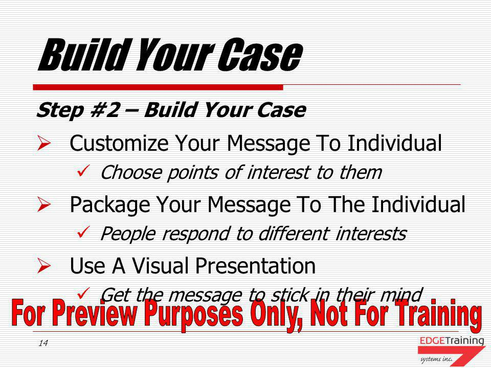 Build Your Case Customize Your Message To Individual