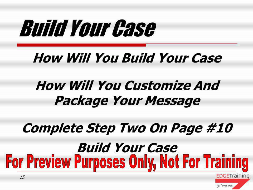 Build Your Case How Will You Build Your Case