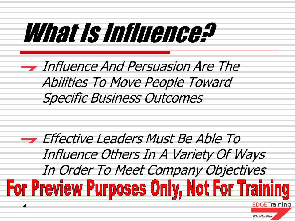 What Is Influence Influence And Persuasion Are The Abilities To Move People Toward Specific Business Outcomes.