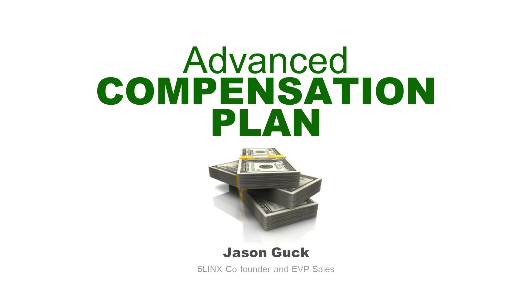 Advanced COMPENSATION PLAN