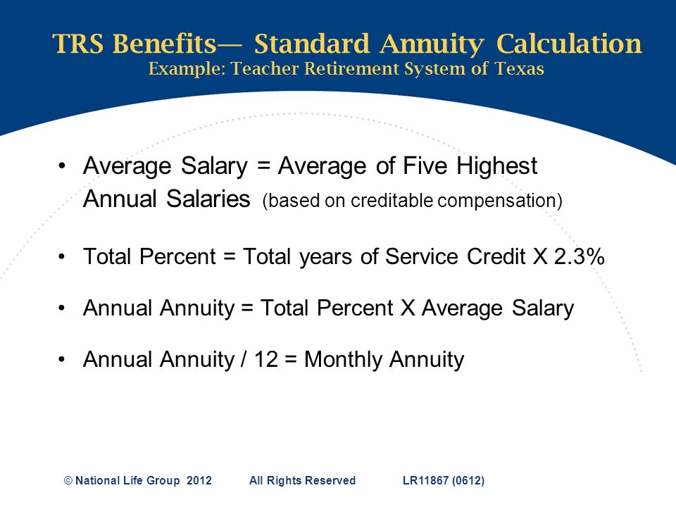 TRS Benefits— Standard Annuity Calculation Example: Teacher Retirement System of Texas