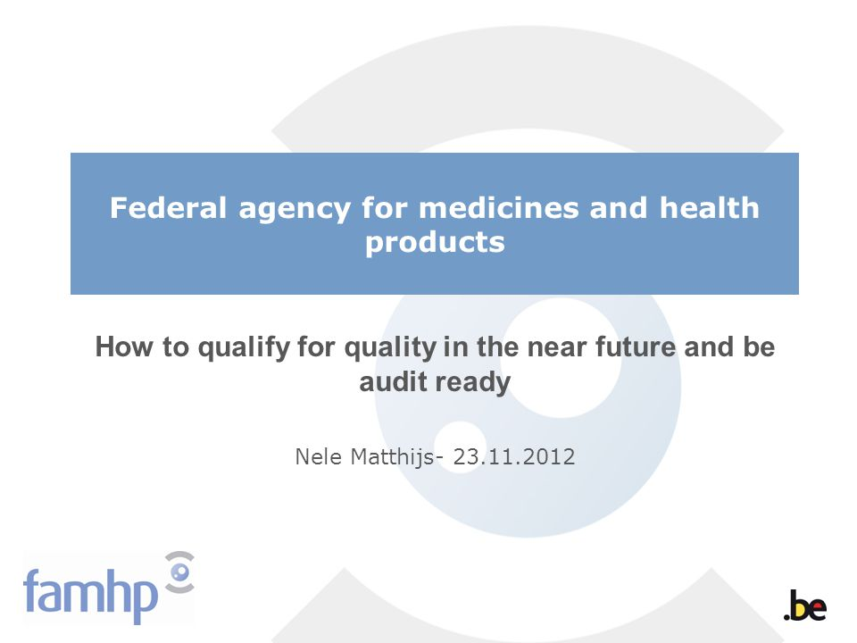 How to qualify for quality in the near future and be audit ready