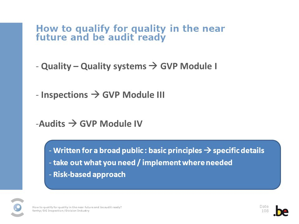 Quality – Quality systems  GVP Module I Inspections  GVP Module III