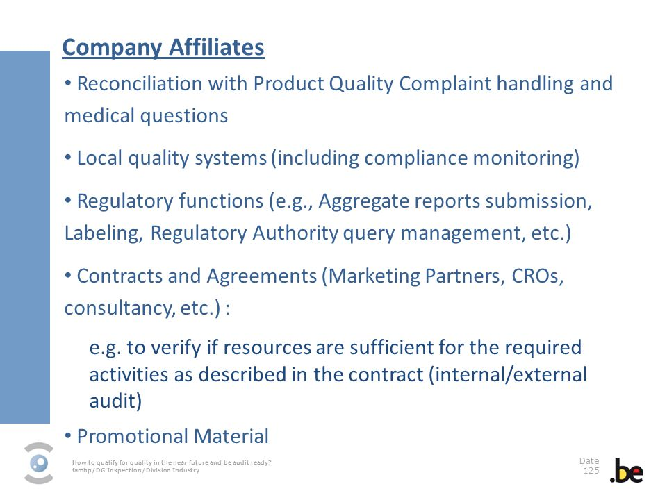 Company Affiliates Reconciliation with Product Quality Complaint handling and medical questions.
