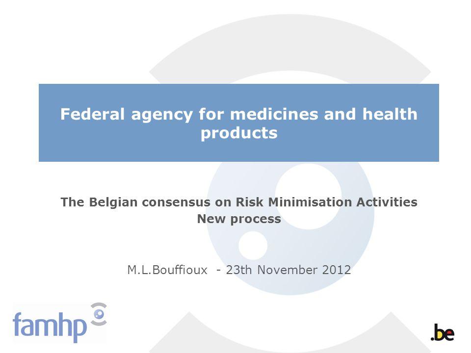 The Belgian consensus on Risk Minimisation Activities