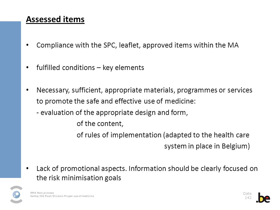 Assessed items Compliance with the SPC, leaflet, approved items within the MA. fulfilled conditions – key elements.