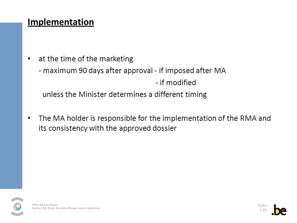 Implementation at the time of the marketing