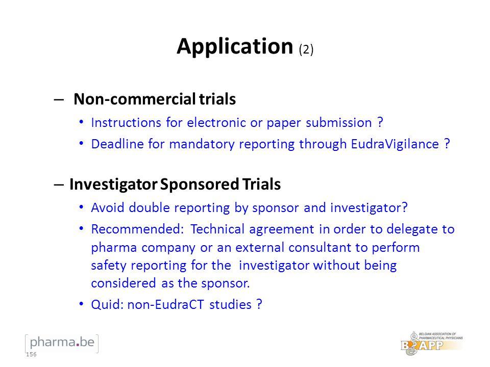 Application (2) Non-commercial trials Investigator Sponsored Trials
