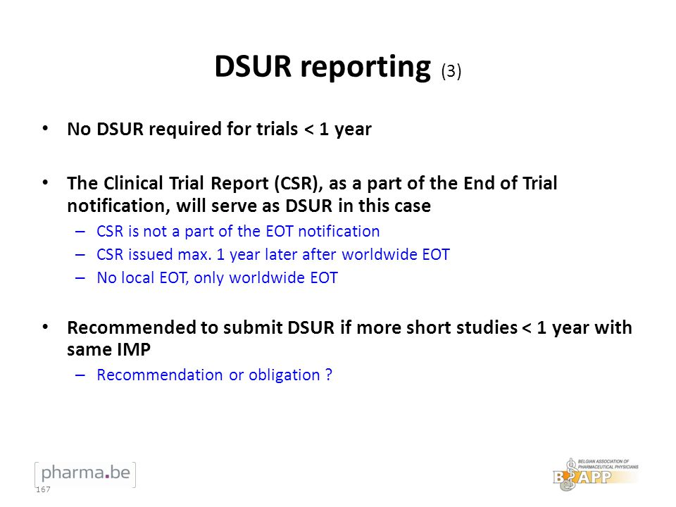 DSUR reporting (3) No DSUR required for trials < 1 year