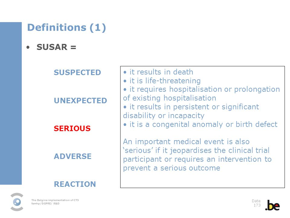 Definitions (1) SUSAR = SUSPECTED UNEXPECTED • it results in death