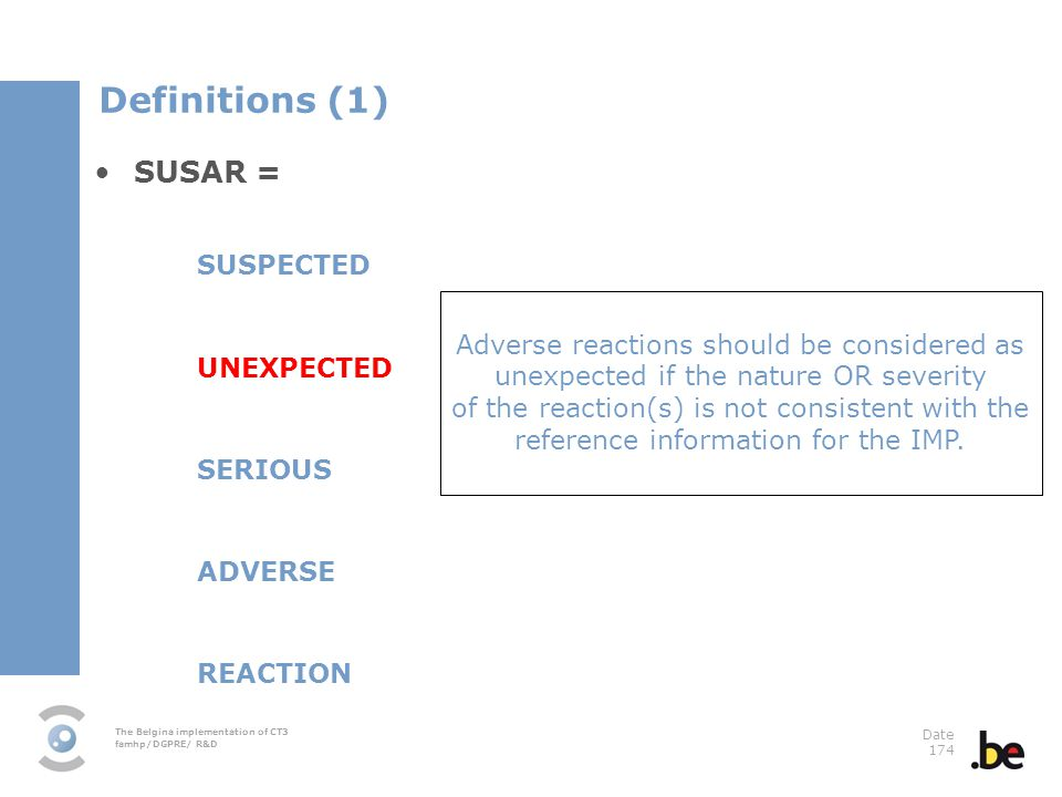Definitions (1) SUSAR = SUSPECTED UNEXPECTED SERIOUS