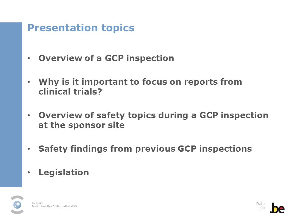 Presentation topics Overview of a GCP inspection