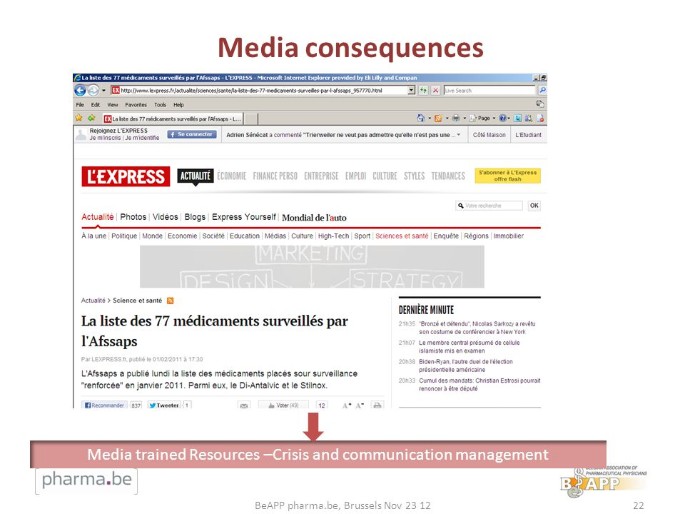 Media consequences Media trained Resources –Crisis and communication management.