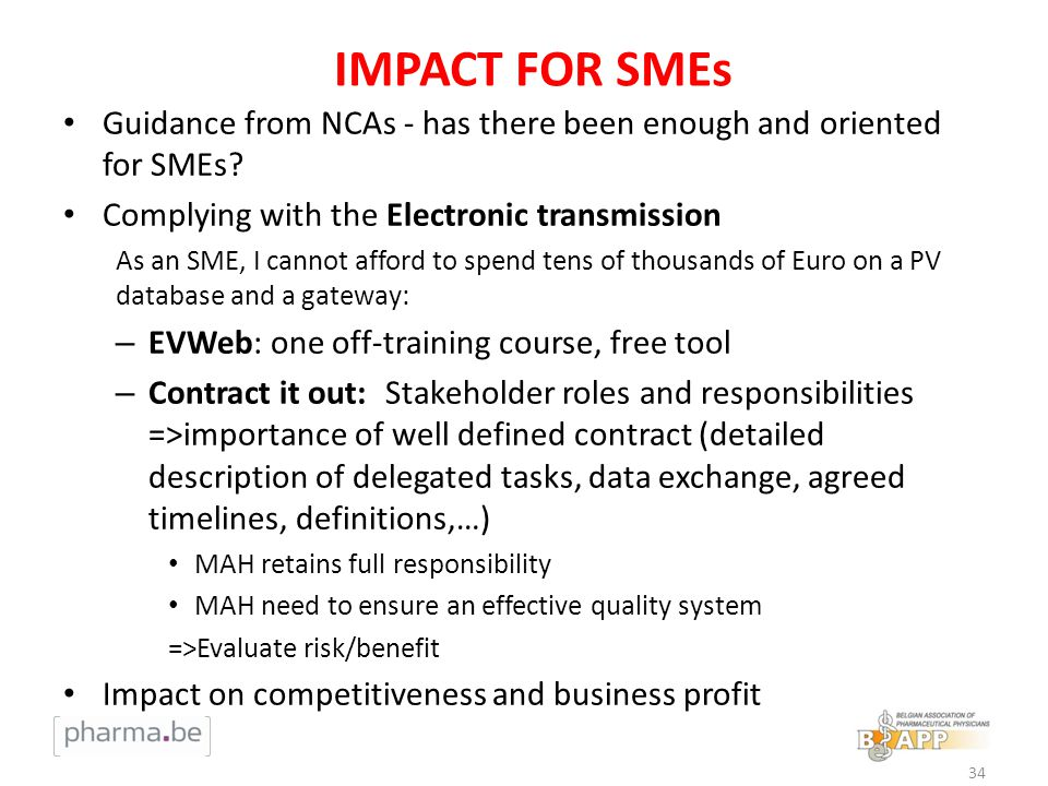 IMPACT FOR SMEs Guidance from NCAs - has there been enough and oriented for SMEs Complying with the Electronic transmission.