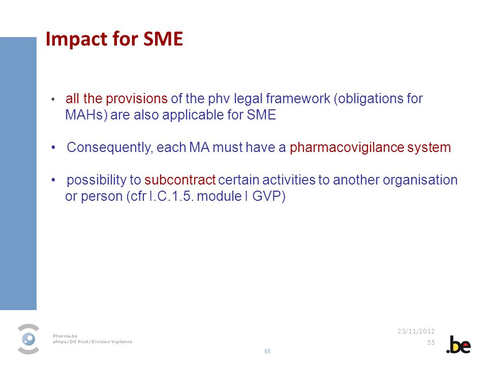 Impact for SME all the provisions of the phv legal framework (obligations for MAHs) are also applicable for SME.