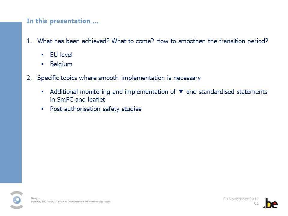 In this presentation … What has been achieved What to come How to smoothen the transition period