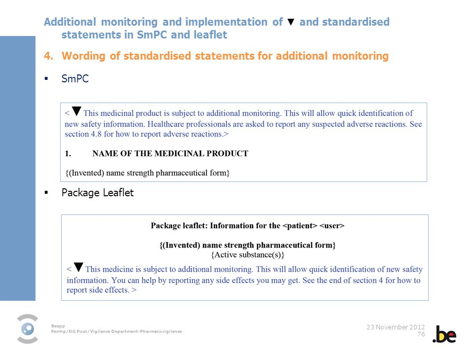Additional monitoring and implementation of ▼ and standardised statements in SmPC and leaflet
