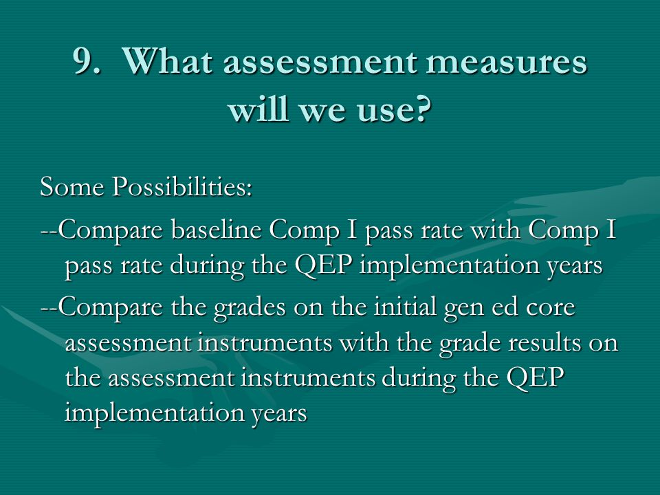 9. What assessment measures will we use