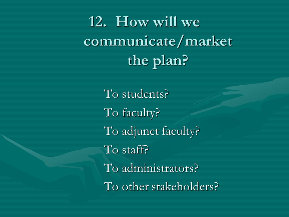 How will we communicate/market the plan