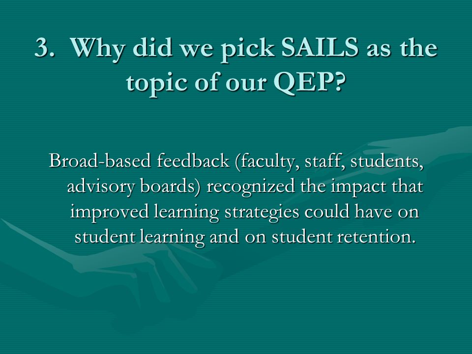 3. Why did we pick SAILS as the topic of our QEP