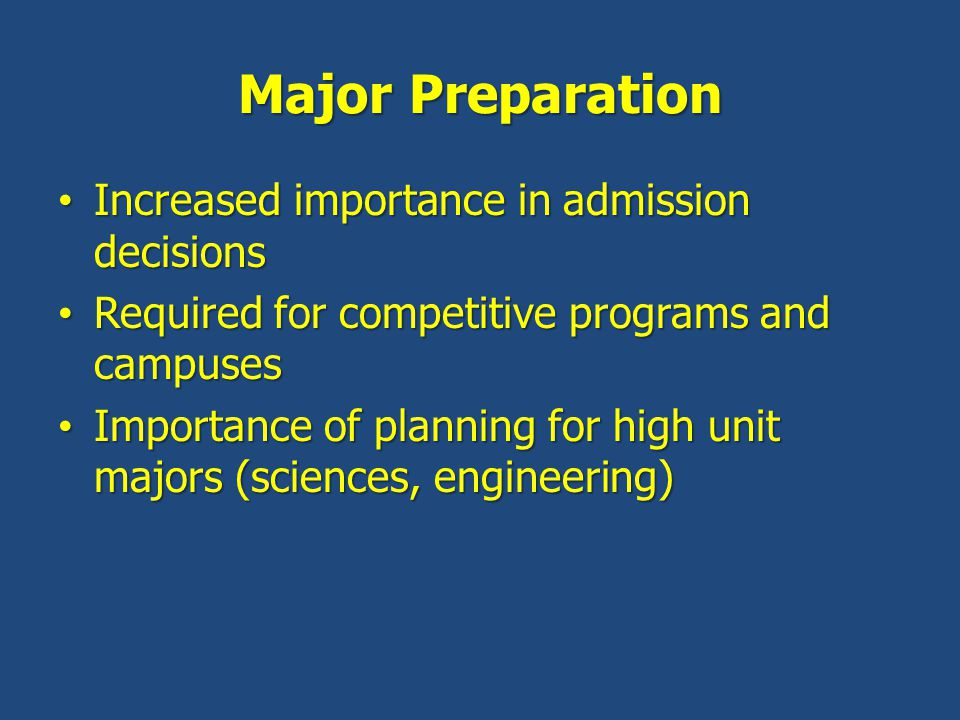 Major Preparation Increased importance in admission decisions