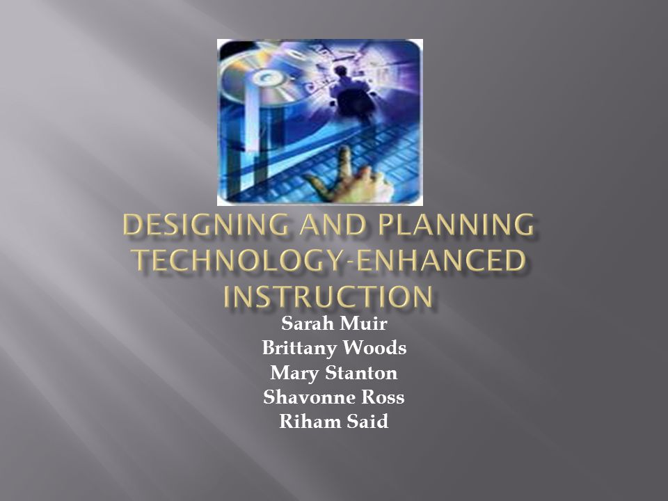 DESIGNING AND PLANNING TECHNOLOGY-ENHANCED INSTRUCTION