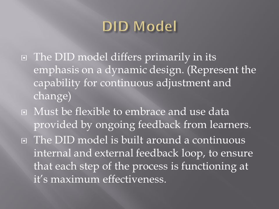 DID Model The DID model differs primarily in its emphasis on a dynamic design. (Represent the capability for continuous adjustment and change)