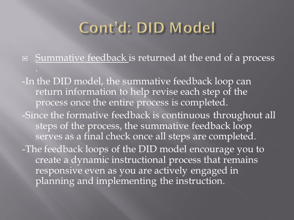 Cont'd: DID Model Summative feedback is returned at the end of a process .