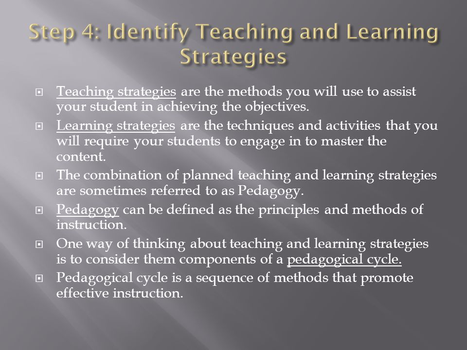 Step 4: Identify Teaching and Learning Strategies