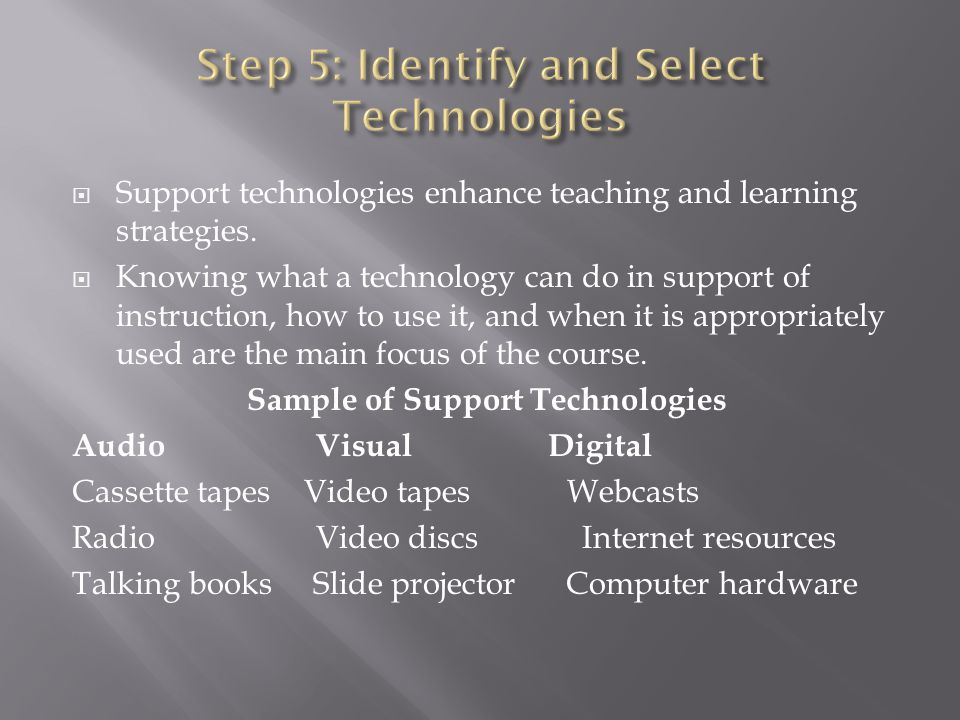 Step 5: Identify and Select Technologies