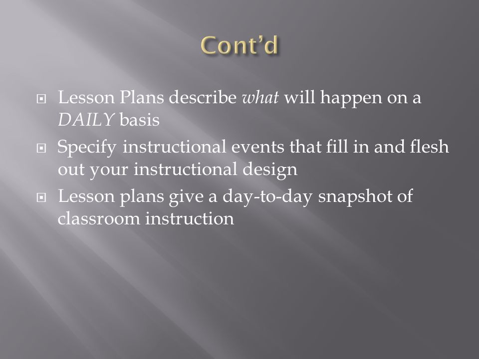 Cont'd Lesson Plans describe what will happen on a DAILY basis