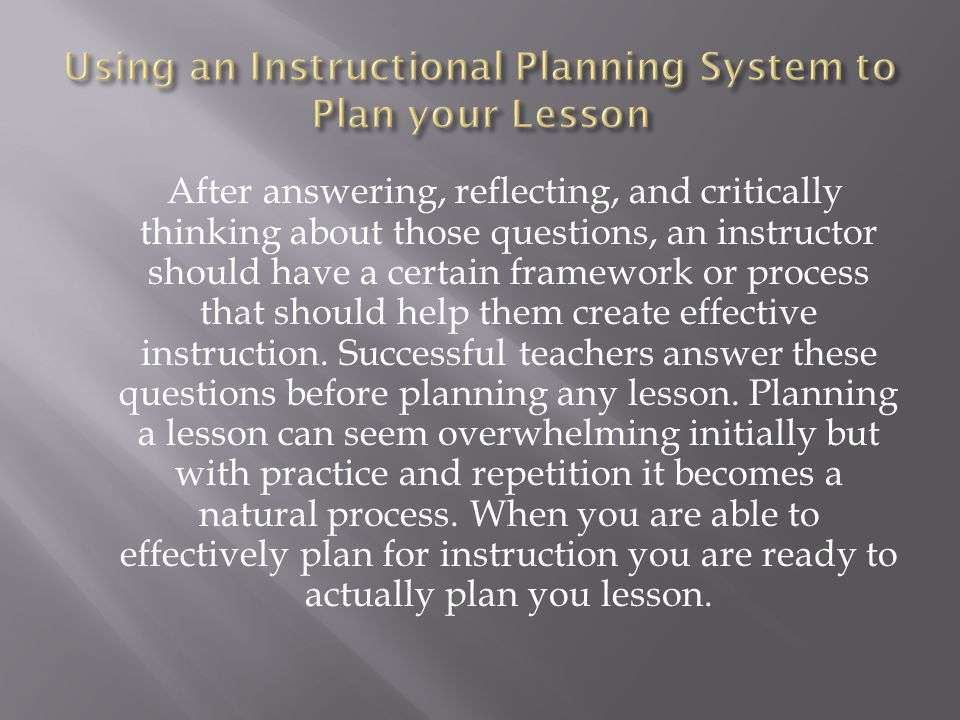 Using an Instructional Planning System to Plan your Lesson