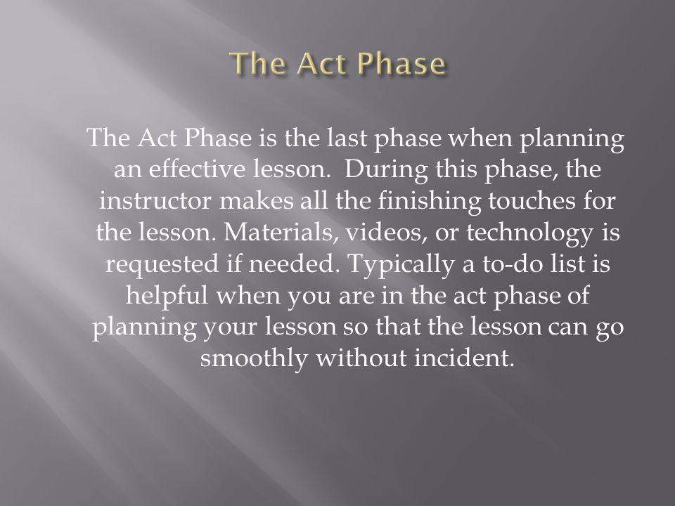 The Act Phase