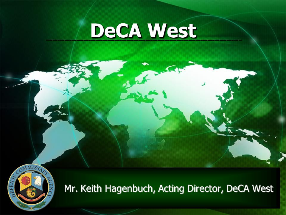 Mr. Keith Hagenbuch, Acting Director, DeCA West
