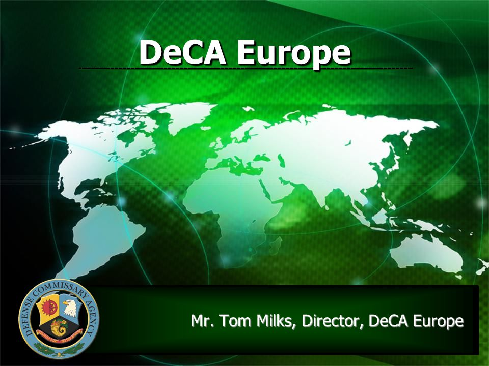 Mr. Tom Milks, Director, DeCA Europe