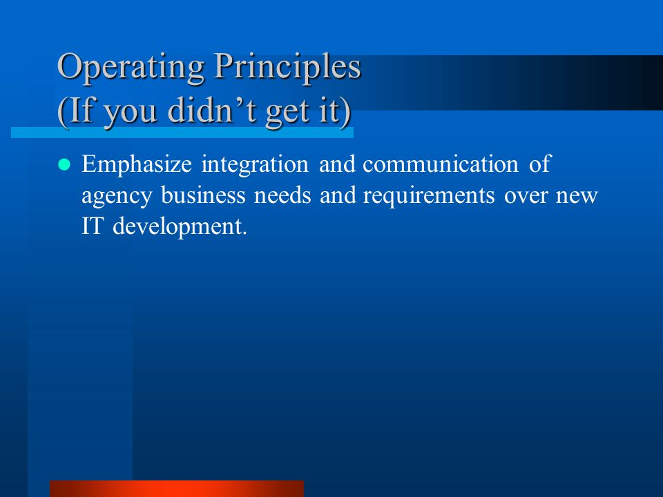 Operating Principles (If you didn't get it)