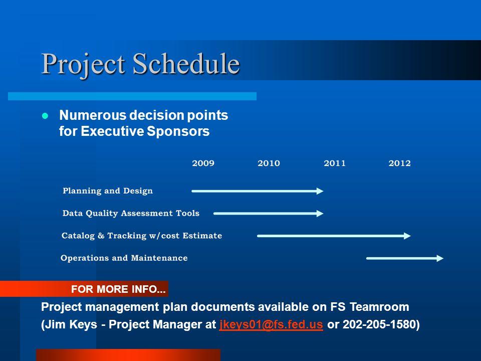 Project Schedule Numerous decision points for Executive Sponsors