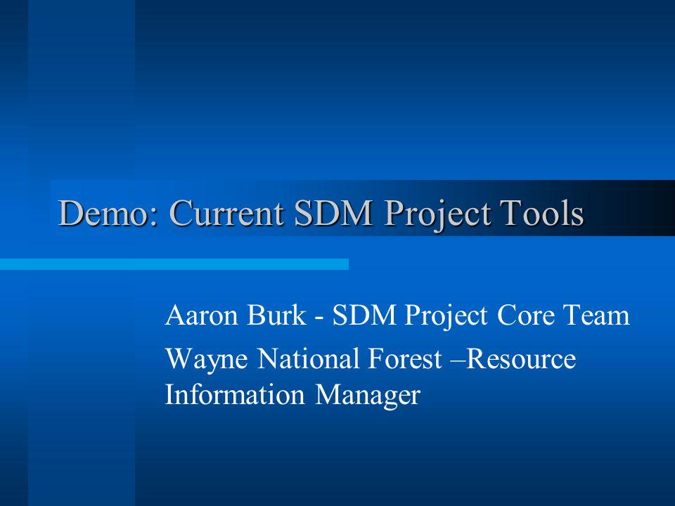 Demo: Current SDM Project Tools