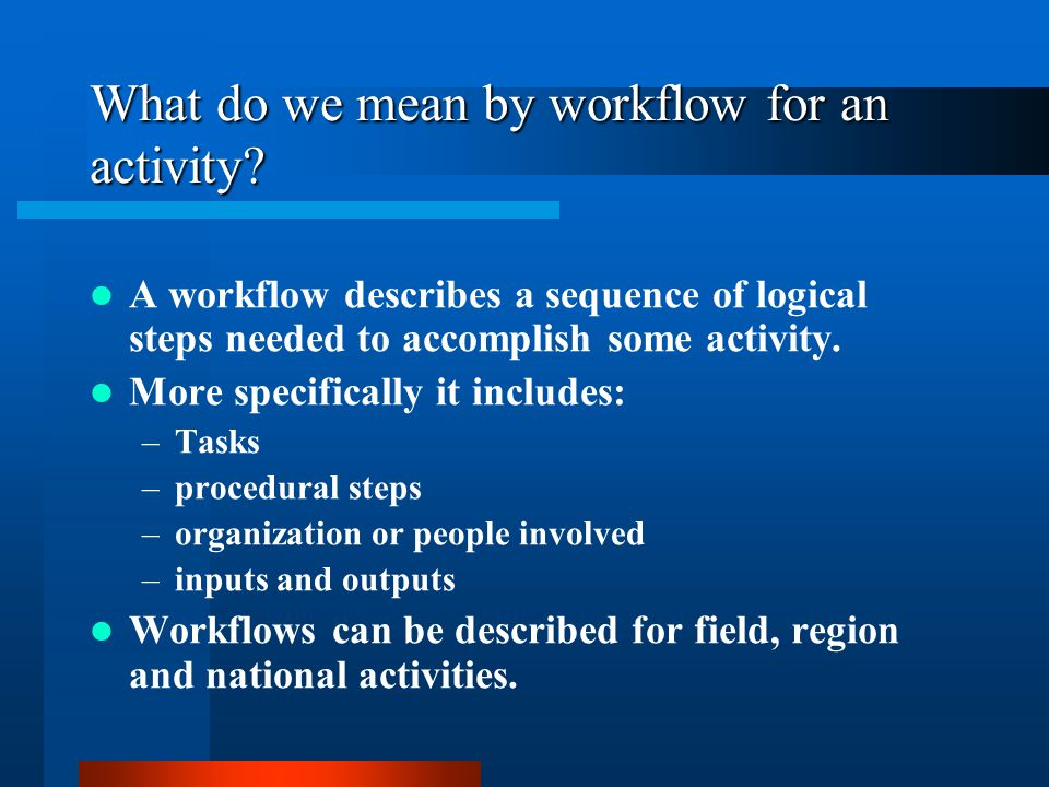 What do we mean by workflow for an activity